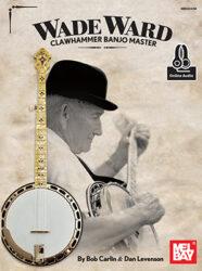 Wade Ward - Clawhammer Banjo Master